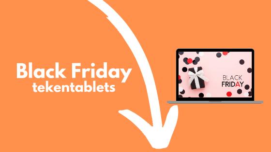 Black Friday tekentablet aanbiedingen