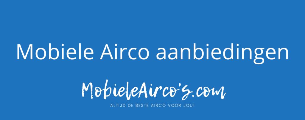 alle mobiele airco aanbiedingen juni 2020